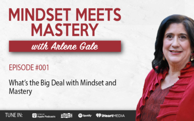 MMM 001: What's the Big Deal with Mindset and Mastery