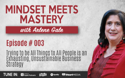 MMM 003: Trying to be All Things to All People is an Exhausting, Unsustainable Business Strategy