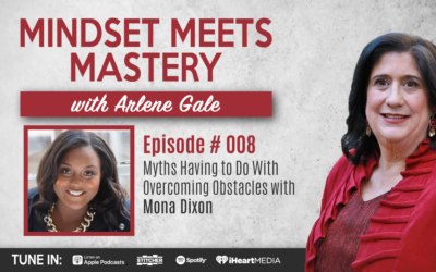 MMM 008: Myths Having to Do With Overcoming Obstacles with Mona Dixon