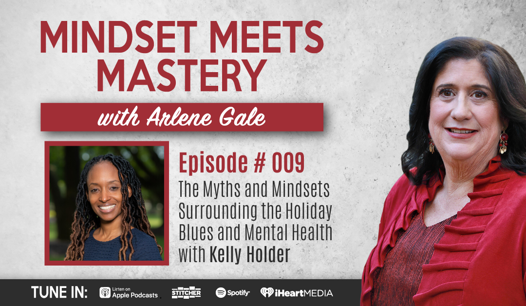 MMM009: The Myths and Mindsets Surrounding the Holiday Blues and Mental Health with Dr. Kelly Holder