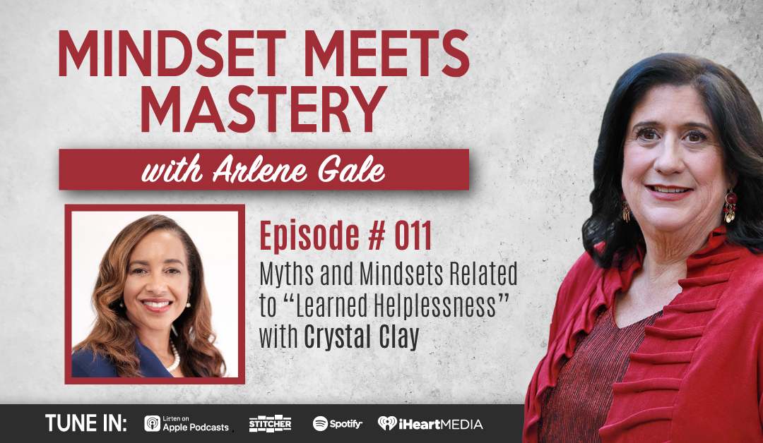 "MMM 011:  Myths and Mindsets Related to ""Learned Helplessness"" with Crystal Clay"