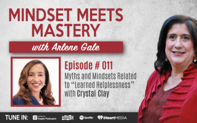 """MMM 011:  Myths and Mindsets Related to """"Learned Helplessness"""" with Crystal Clay"""
