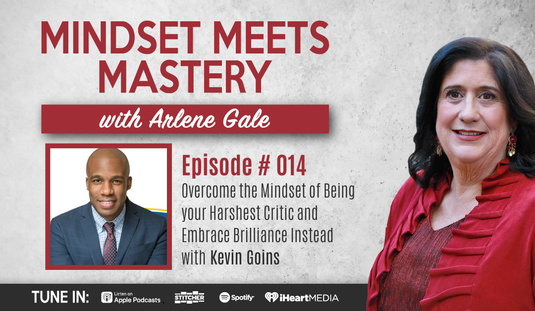 MMM 014: Overcome the Mindset of Being your Harshest Critic and Embrace Brilliance Instead with Kevin Goins