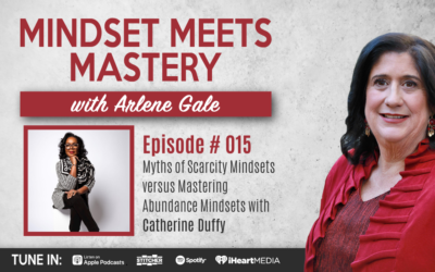 MMM 015: Myths of Scarcity Mindsets versus Mastering Abundance Mindsets with Catherine Duffy