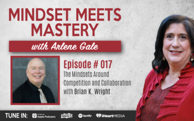 MMM 017:  The Mindsets Around Competition and Collaboration with Brian K. Wright