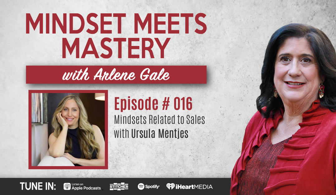 MMM 016: Mindsets Related to Sales with Ursula Mentjes