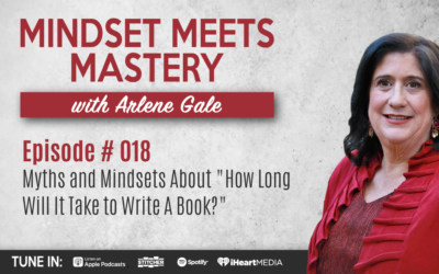 "MMM 018: Myths and Mindsets About ""How Long Will It Take to Write A Book?"" with Arlene Gale"