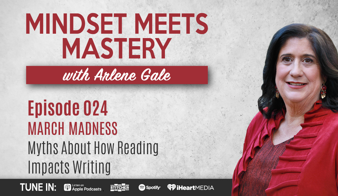 MMM 024: March Madness- Myths About How Reading Impacts Writing