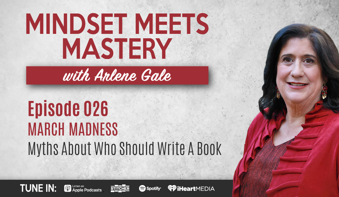 MMM 026: March Madness- Myths About Who Should Write A Book