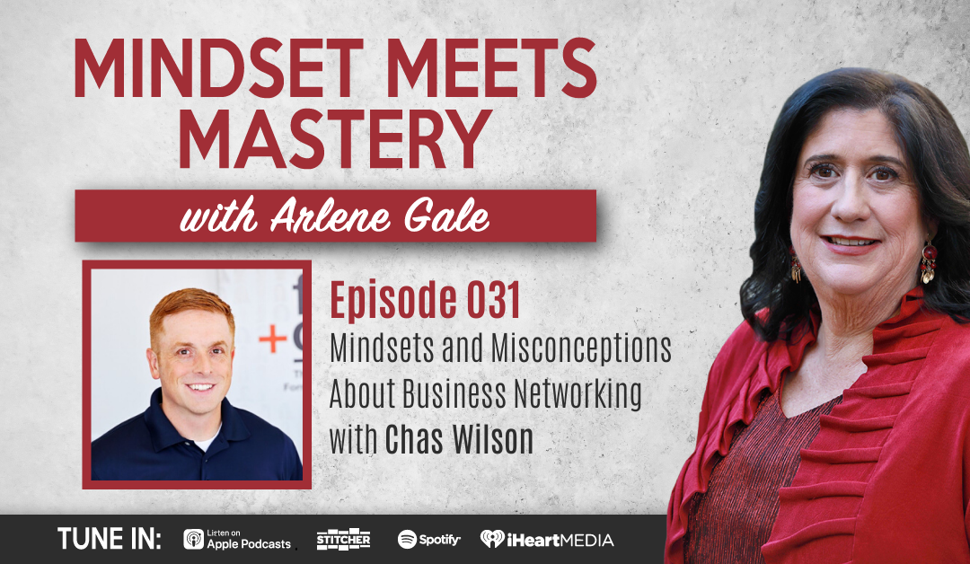 MMM 031: Mindsets and Misconceptions About Business Networking with Chas Wilson