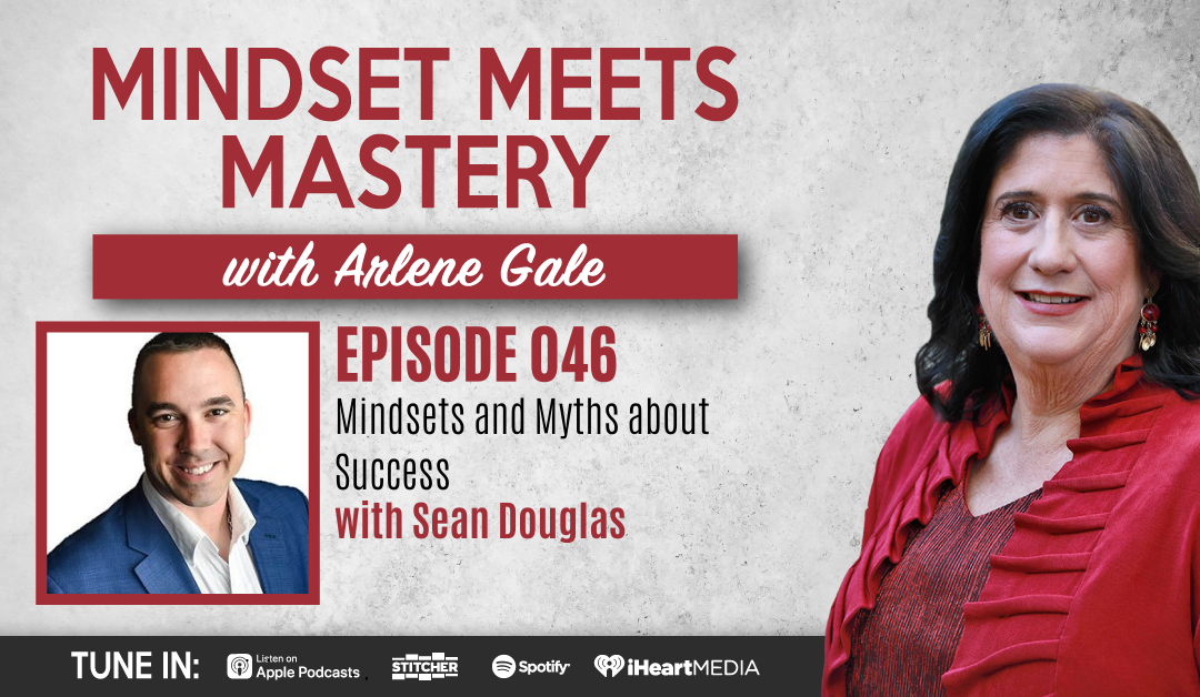 MMM 046: Mindsets and Myths About Success with Sean Douglas