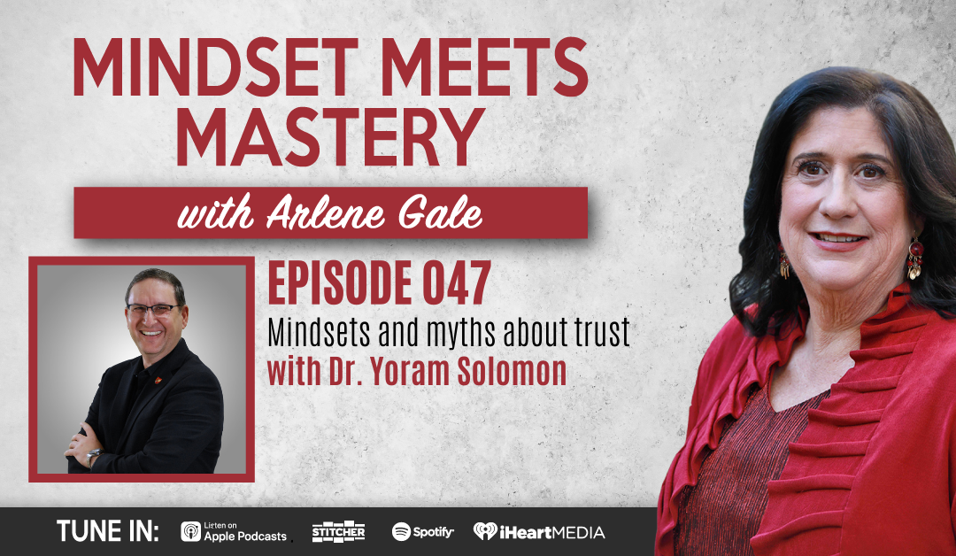 MMM 047:Mindsets and Myths About Trust with Dr. Yoram Solomon