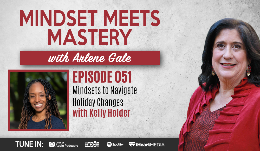 MMM 051: A Brand New Mindset To Help You Get Through An Unusually Unique Holiday with Dr. Kelly Holder