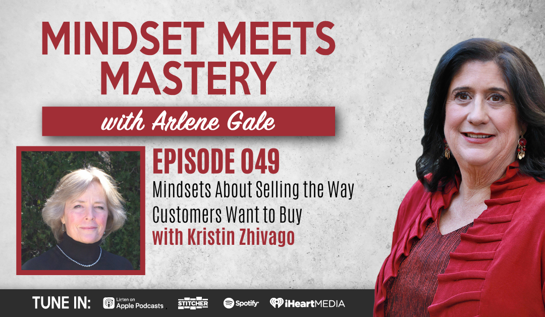 MMM 049: Mindsets About Selling the Way Customers Want to Buy with Kristin Zhivago