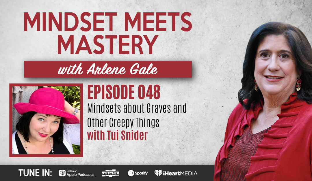 MMM 048: Mindsets About Graves and Other Creepy Things with Tui Snider