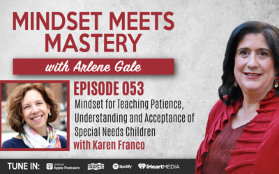 MMM 053: Mindset for Teaching Patience, Understanding and Acceptance of Special Needs Children with Karen Franco